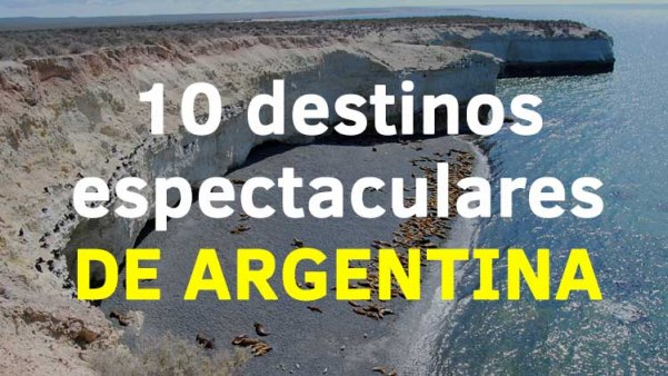 10_destinos_espectaculares_de_argentina_el_magacin